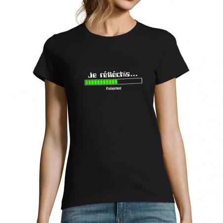 T-shirt femme Je réfléchis...