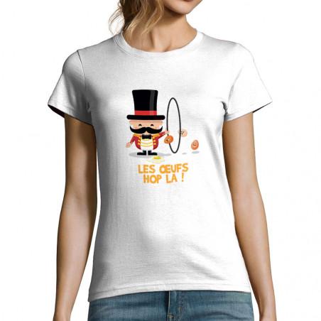 "T-shirt femme ""Les œufs hop..."