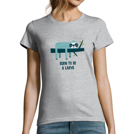 "T-shirt femme ""Born to be a..."