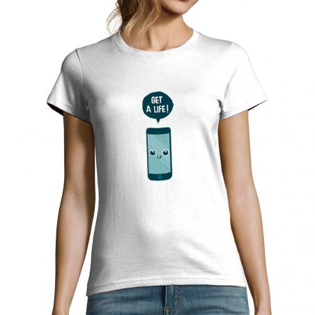 """T-shirt femme """"Get a Life"""""""