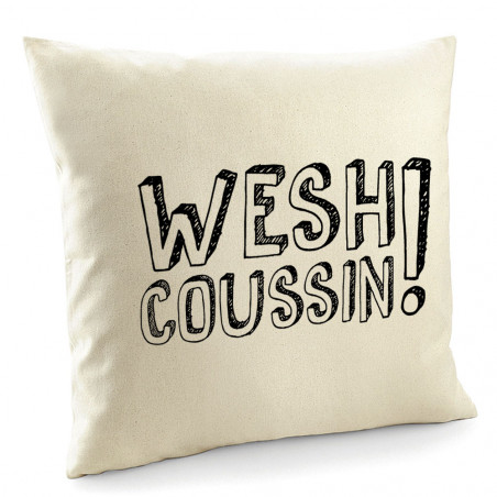 """Coussin """"Wesh Coussin"""""""