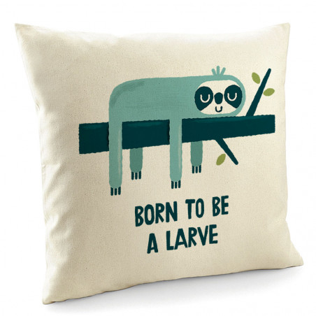 "Coussin ""Born to be a Larve"""
