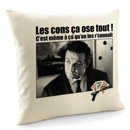"""Coussin """"Les cons ça ose tout"""""""