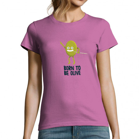 """T-shirt femme """"Born To Be..."""