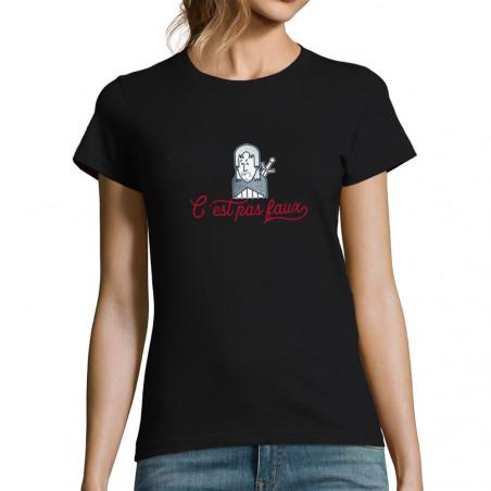 """T-shirt femme """"C'est pas faux"""""""