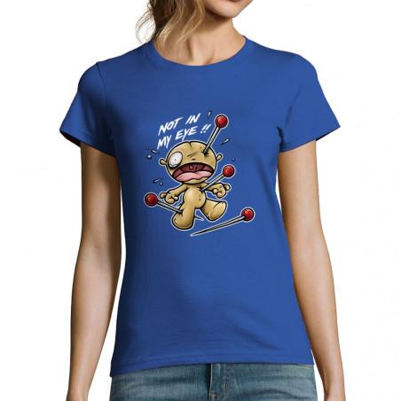 """T-shirt femme """"Not in my eye"""""""