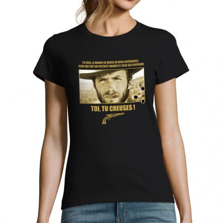 "T-shirt femme ""Toi tu creuses"""