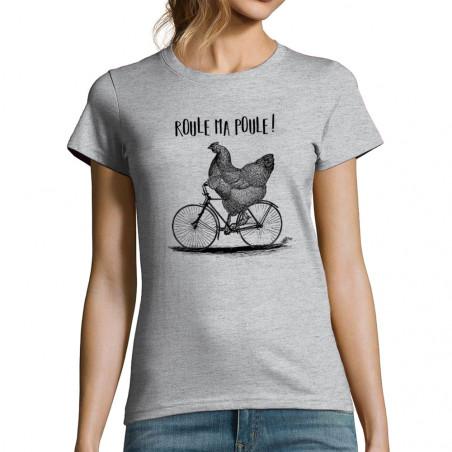 """T-shirt femme """"Roule ma poule"""""""