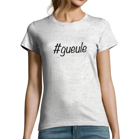 """T-shirt femme """"Hashtagueule"""""""