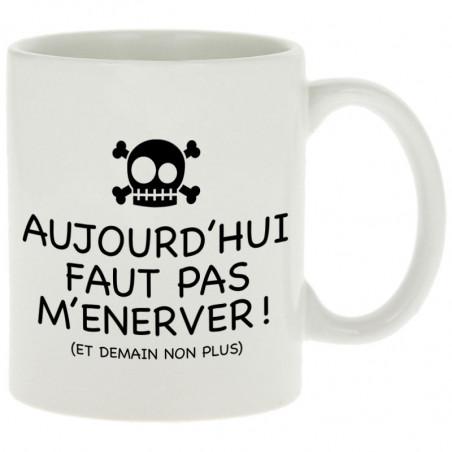 "Mug ""Aujourd'hui faut pas..."