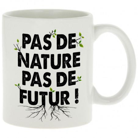 """Mug """"Pas de nature pas de..."""