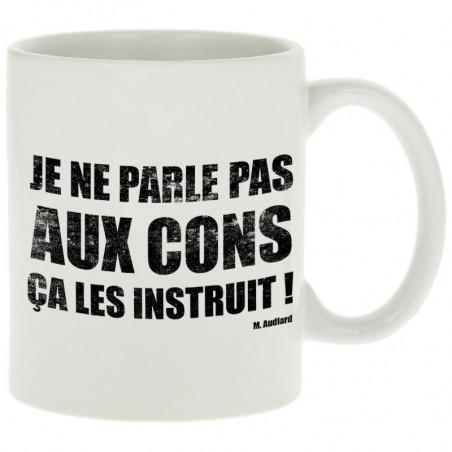 """Mug """"Je ne parle pas aux cons"""""""