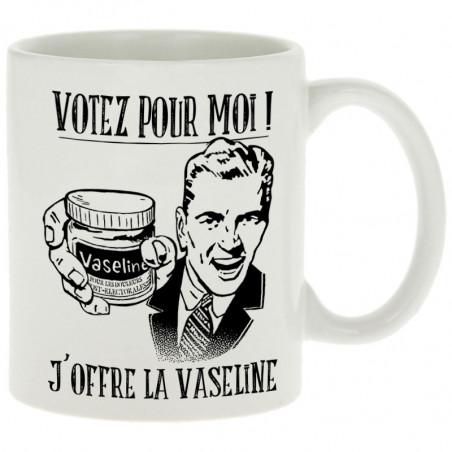 """Mug """"Votez pour moi Vaseline"""""""