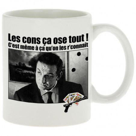"Mug ""Les cons ça ose tout"""