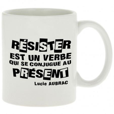 """Mug """"Résister est un verbe..."""