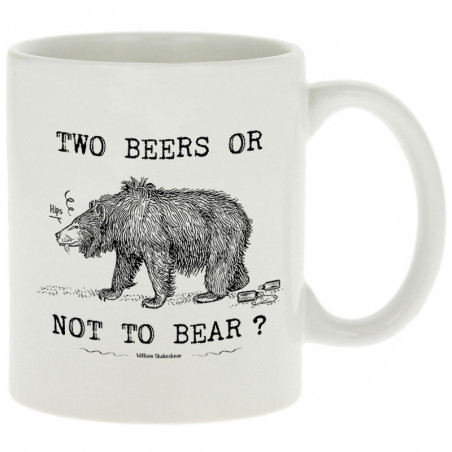 """Mug """"Two Beers or not to Bear"""""""