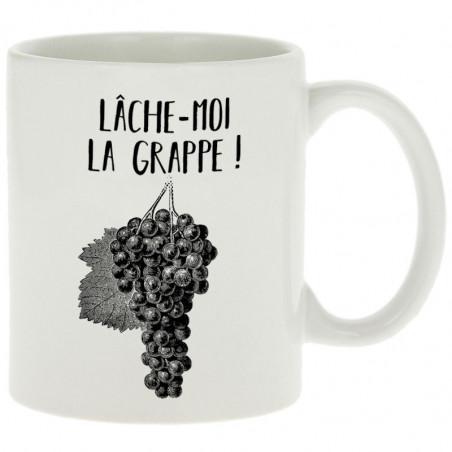 "Mug ""Lâche-moi la grappe"""