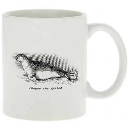 """Mug """"Phoque The System"""""""