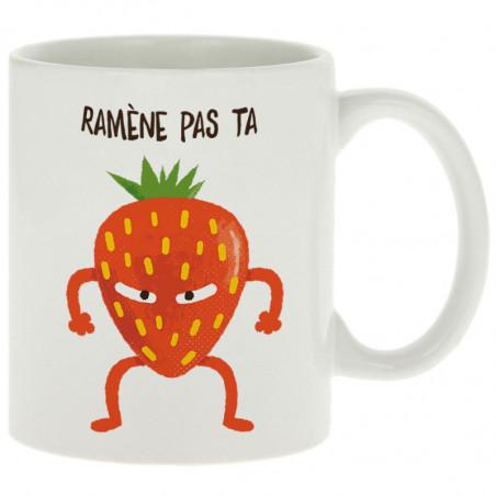 """Mug """"Ramène pas ta fraise"""""""