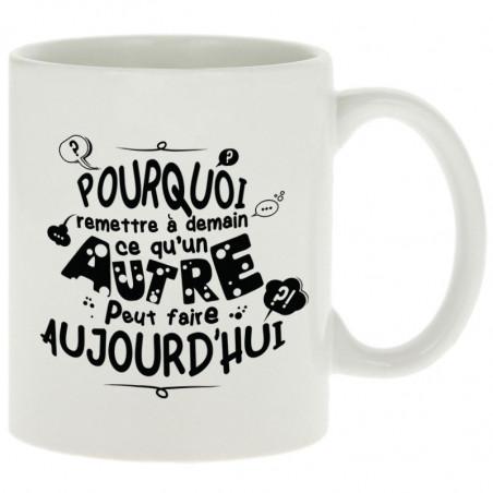 """Mug """"Ce qu'un autre peut..."""