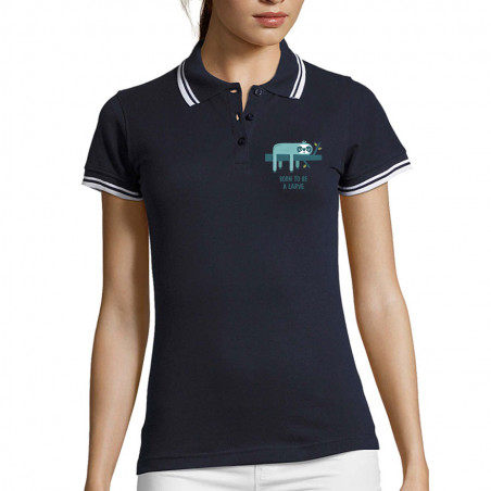 "Polo Femme ""Born to be a..."