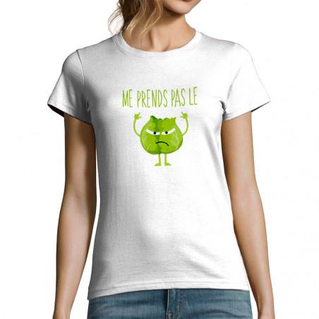 """T-shirt femme """"Me prends..."""