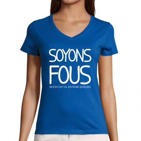 """T-shirt femme col V """"Soyons..."""