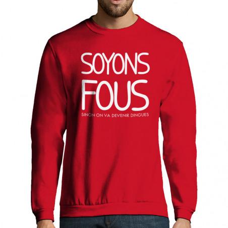 "Sweat-shirt homme ""Soyons..."