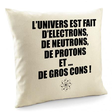 """Coussin """"L'univers est fait..."""