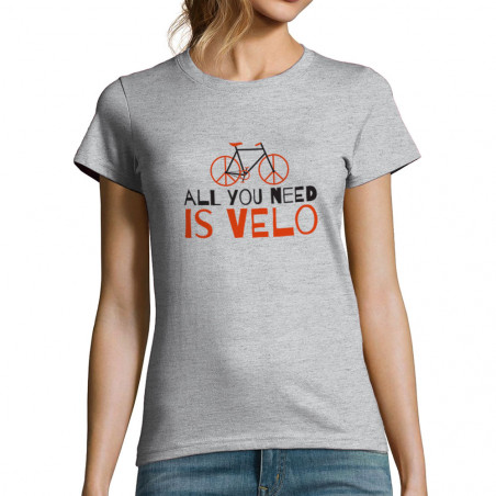 """T-shirt femme """"All you need..."""