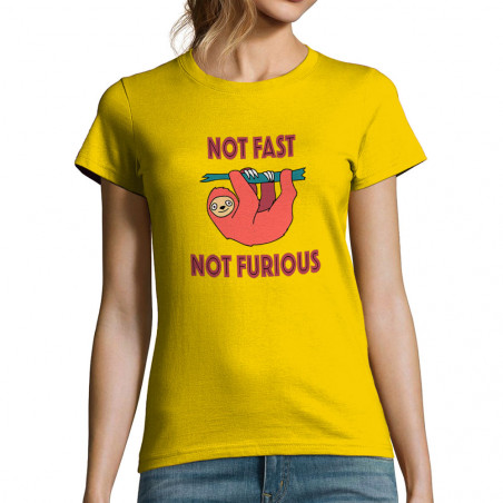 """T-shirt femme """"Not fast not..."""