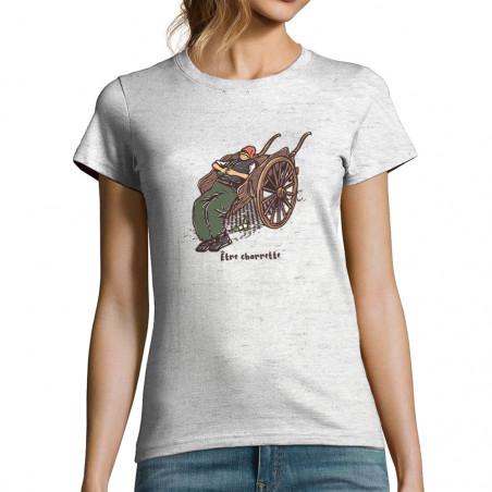 """T-shirt femme """"Etre charrette"""""""