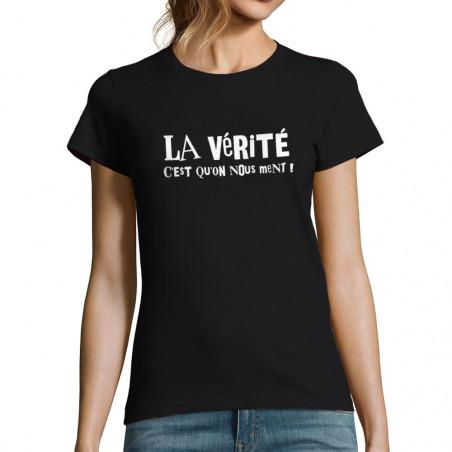 """T-shirt femme """"La vérité..."""