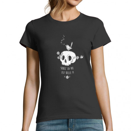 "T-shirt femme ""Skull la vie"""