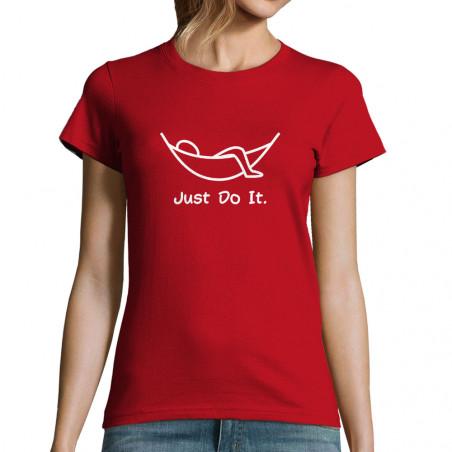 """T-shirt femme """"Just Do It..."""