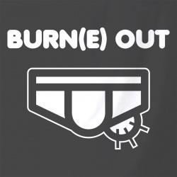 Burn(e) Out