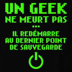 Un geek ne meurt pas