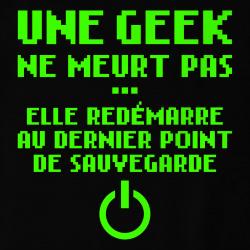 Une geek ne meurt pas