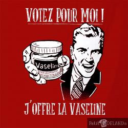 Votez pour moi Vaseline