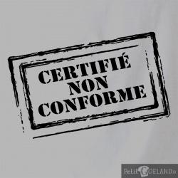Certifié non conforme