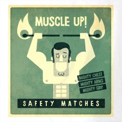 Safety Matches Muscle Up