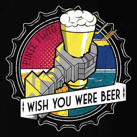 Pinte Floyd - Wish You Were Beer