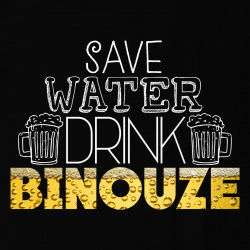 Save Water Drink Binouze