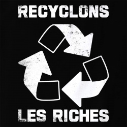 Recyclons le riches