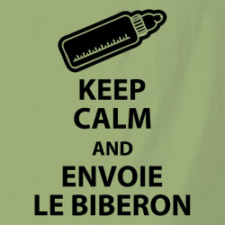 Keep calm and envoie le biberon