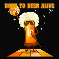 Born To Beer Alive