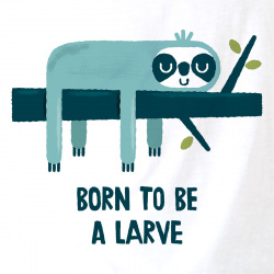 Born to be a Larve