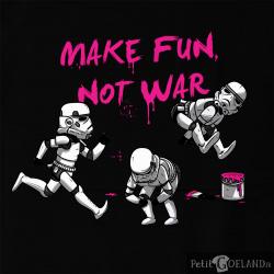 Make fun not war