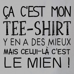 Ca c'est mon tee-shirt