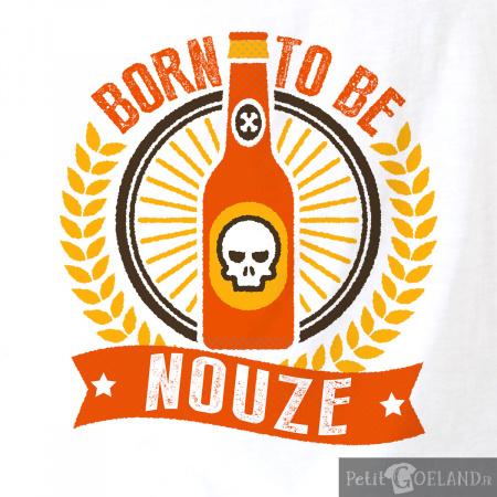Born to be nouze